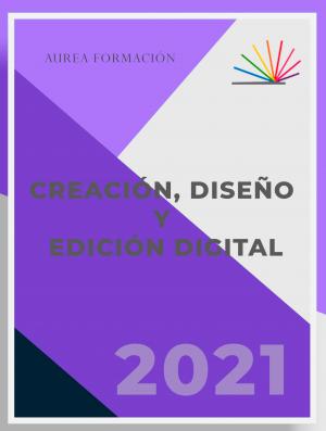 Creación, Diseño y Edición Digital