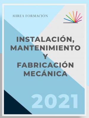 Instalación, Mantenimiento y Fabricación Mecánica